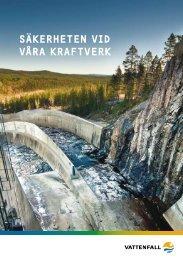 Säkerheten vid våra kraftverk (PDF 595 kB) - Vattenfall