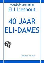 Eli-blaaike ter gelegenheid van 40 jarig jubileum Damesvoetbal Eli
