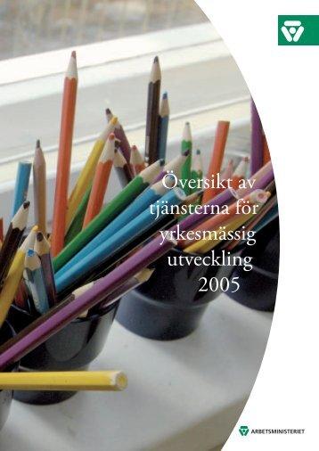 Översikt över tjänster för yrkesmässig utveckling 2005 (pdf) - Mol.fi