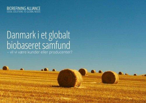 Danmark i et globalt biobaseret samfund - BioRefining Alliance