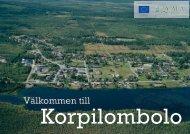 Läs mer om Korpilombolo här - Pajala