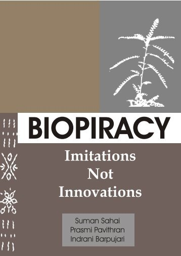 BIOPIRACY Imitations Not Innovations - Biopirateria
