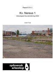 Kv. Nereus 1. Arkeologisk förundersökning 2009. Rapport 2010:2