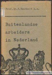 Buitenlandse arbeiders in Nederland - deel 1 - Vijfeeuwenmigratie.nl