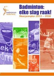 Beleidsplan 2013-2016 - Badminton Nederland