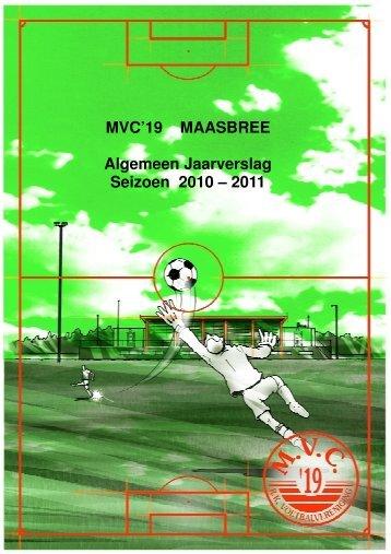 MVC'19 MAASBREE Algemeen Jaarverslag Seizoen 2010 – 2011