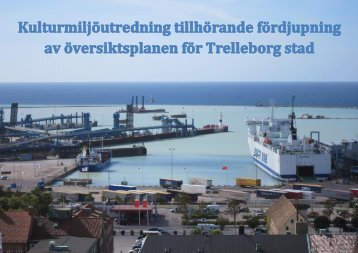 Kulturmiljöutredning 2012-10-30 Trelleborgs stad 2030 (PDF ...