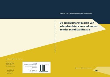 De arbeidsmarktpositie van schoolverlaters en werkenden zonder ...