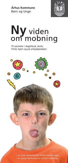 Ny viden om mobning - dansk (pdf 643 KB) - Aarhus.dk