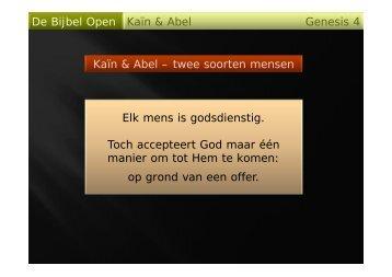 De Bijbel Open Genesis 4 Kaïn & Abel Kaïn & Abel – twee soorten ...