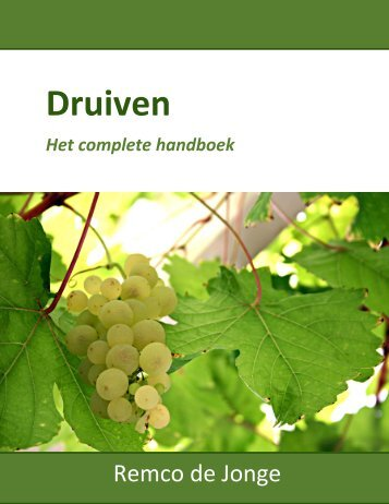 Het complete handboek - Druiven Snoeien