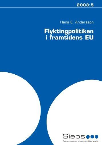 Flyktingpolitiken i framtidens EU - Sieps