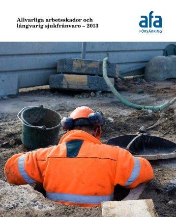 Allvarliga arbetsskador och långvarig sjukfrånvaro ... - AFA Försäkring