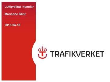 Lufkvalitet i tunnlar Marianne Klint, WSP, projektledare för ...