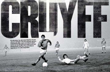 Få människor har påverkat fotbollen så som Johan Cruyff gjort. Som ...