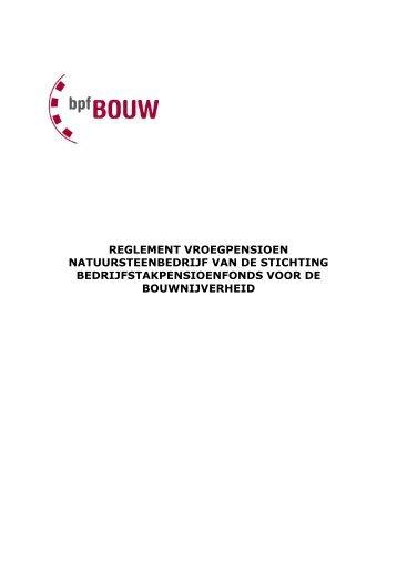 REGLEMENT VROEGPENSIOEN VAN DE STICHTING ... - BPF bouw