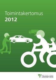 Toimintakertomus 2012 - Liikenneturva