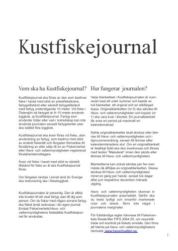 Vem ska ha Kustfiskejournal? Hur fungerar journalen? - Havs