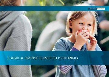 DANICA BØRNESUNDHEDSSIKRING - Danica Pension