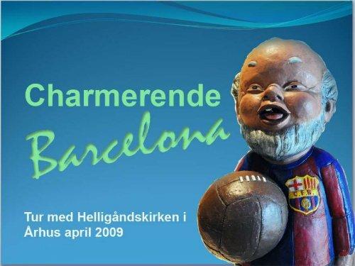 Barcelona april 2009 - carsten-thomasen.dk