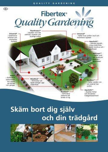 Skäm bort dig själv och din trädgård - Fibertex Home & Garden