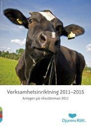 pdf Verksamhetsinriktning 2011-2015 - Djurens Rätt