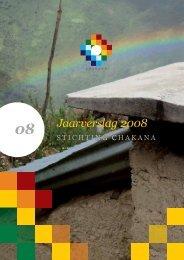 Jaarverslag 2008 - Stichting Chakana