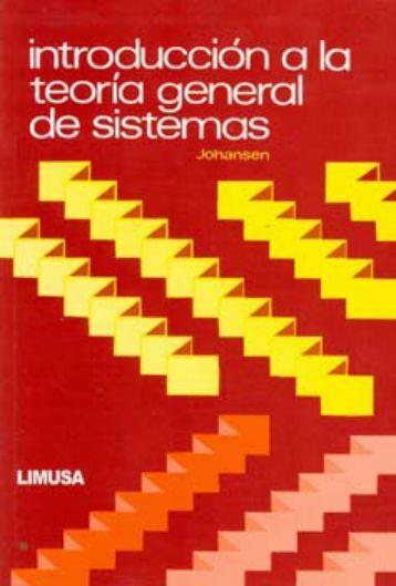 Introducción a la Teoría General de Sistemas - Escuela de ...