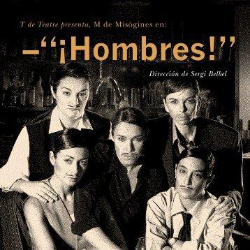 Hombres! de M de Misògines - T de Teatre