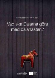 2010 RAPPORT: Vad ska Dalarna göra med dalahästen (PDF)