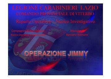 L'operazione, denominata Jimmy, è stata presentata alla stampa dai ...