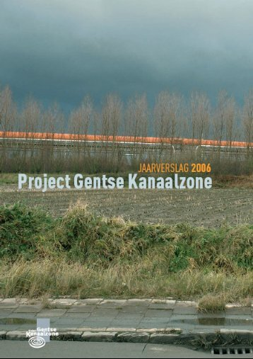 Jaarverslag 2006 - project Gentse Kanaalzone