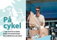 – vær med til at skabe bedre forudsætninger for indkøbsture på cykel