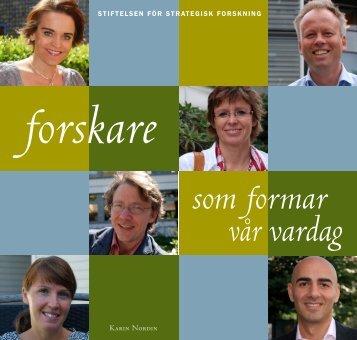 Forskare som formar vår vardag - Stiftelsen för Strategisk Forskning