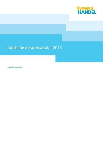 Rapport butiksrån Q1 2013.pdf - Svensk Handel