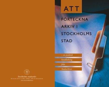 FÖRTECKNA ARKIV I STOCKHOLMS STAD - Stockholms stadsarkiv