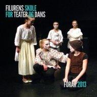 FILURENS SKOLE FOR TEATEROG DANS FORÅR 2013