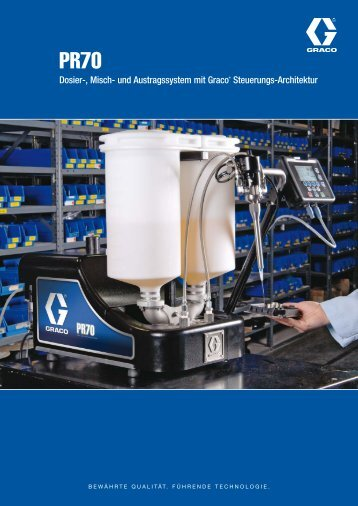 Broschüre PR70 Dosier-, Misch - Graco - Graco Inc.