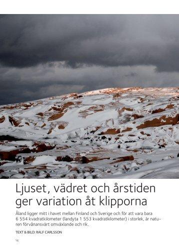 Ljuset, vädret och årstiden ger variation åt klipporna - Ålands Lyceum
