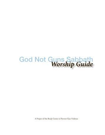 God Not Guns Sabbath Worship Guide - Brady Campaign to Prevent ...