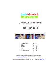 aanwinsten mediatheek april - juni 2006 - Joods Historisch Museum