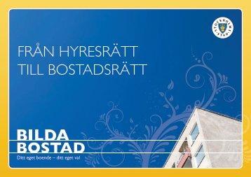 FRÅN HYRESRÄTT TILL BOSTADSRÄTT - Bilda Bostad