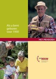 Met pensioen: als u bent geboren voor 1950 - bpfBOUW