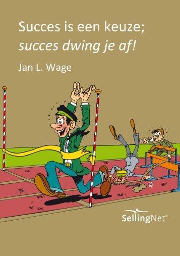 Succes is een keuze; succes dwing je af! - SellingNet