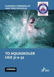 TO AQUASKOLER UGE 31 & 32 - Silkeborg
