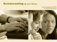 Screencasting @ your library - Hawaii Library Association