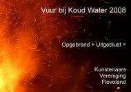Vuur bij Koud Water 2008 - Kunstenaars Vereniging Flevoland