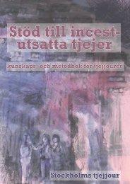 Stöd till incestutsatta tjejer - kunskaps - Stockholms Tjejjour