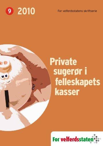 Private sugerør i fellesskapets kasser - For Velferdsstaten