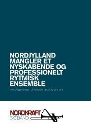 NORDJYLLAND MANGLER ET NYSKABENDE - Nordkraft Big Band